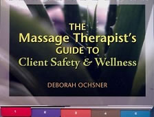 The Massage Therapists Guide to Client Safety & Wellness
